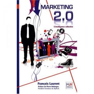 rançois Laurent : Marketing 2.0 - L'intelligence collective